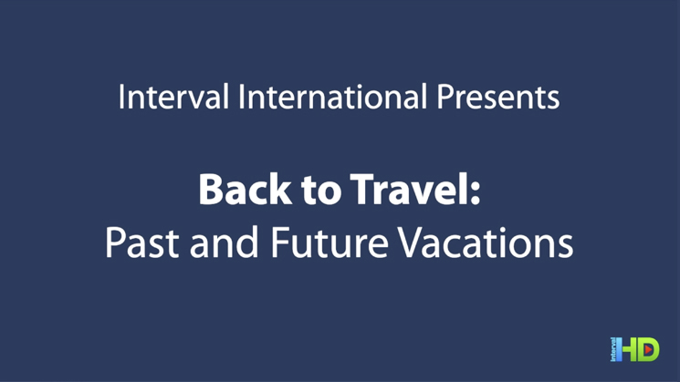 Back To Travel 2 Past and Future Vacations