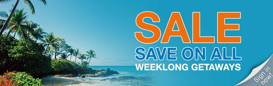 Sale, Save on all weeklong Getaways - Sign in Now!